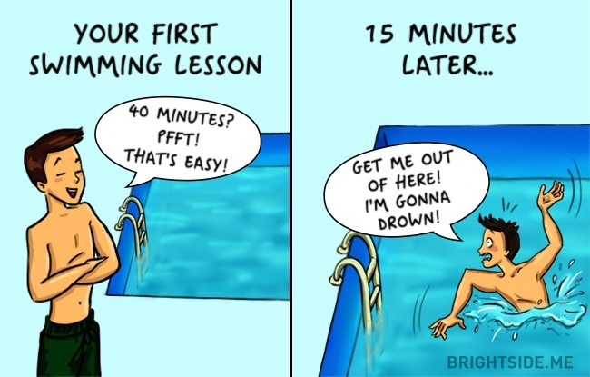 "İlk yüzme dersi: ""40 dakika mı? Pfft! Kolay!"" /15 Dakika sonra: ""Çıkarın beni buradan! Boğulacağım!"""